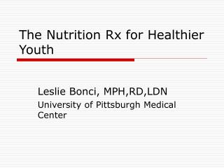 The Nutrition Rx for Healthier Youth