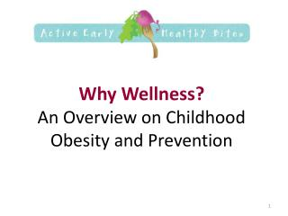 Why Wellness An Overview on Childhood Obesity and Prevention