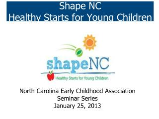 Shape NC Healthy Starts for Young Children