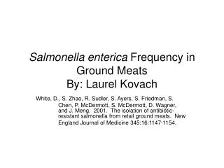Salmonella enterica  Frequency in Ground Meats By: Laurel Kovach