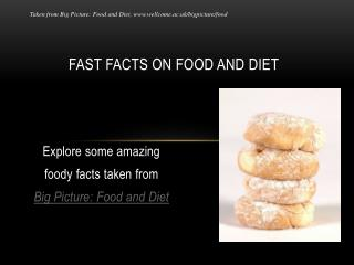 Fast facts on food and diet