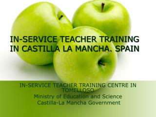IN-SERVICE TEACHER TRAINING IN CASTILLA LA MANCHA. SPAIN