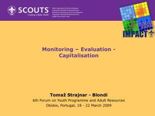 Monitoring – Evaluation - Capitalisation