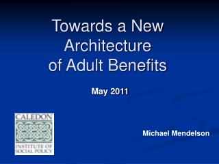 Towards a New Architecture of Adult Benefits