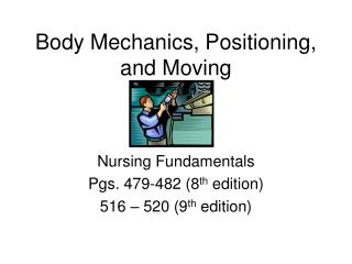 Body Mechanics, Positioning, and Moving