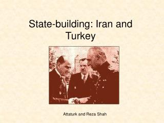 State-building: Iran and Turkey