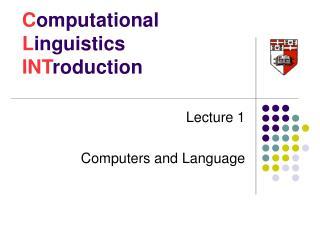 C omputational L inguistics INT roduction