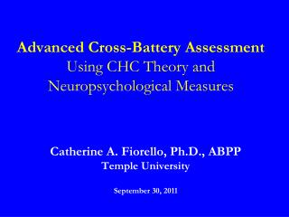 Advanced Cross-Battery Assessment Using CHC Theory and  Neuropsychological Measures