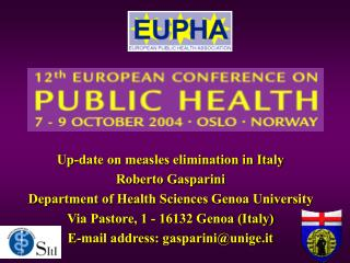 Up-date on measles elimination in Italy Roberto Gasparini Department of Health Sciences Genoa University Via Pastore, 1