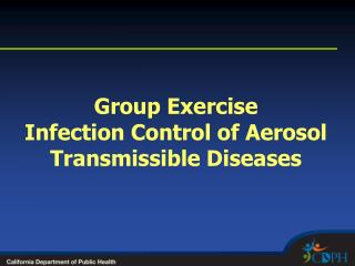 Group Exercise Infection Control of Aerosol Transmissible Diseases