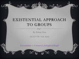 Existential approach to groups