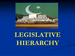 LEGISLATIVE HIERARCHY