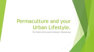 Permaculture and your Urban Lifestyle.