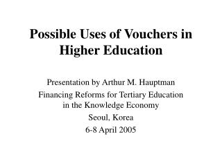 Possible Uses of Vouchers in Higher Education