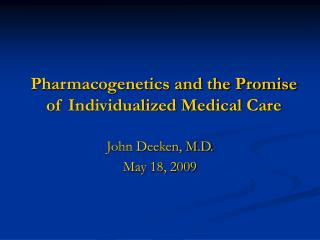 Pharmacogenetics and the Promise of Individualized Medical Care