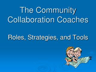 The Community Collaboration Coaches
