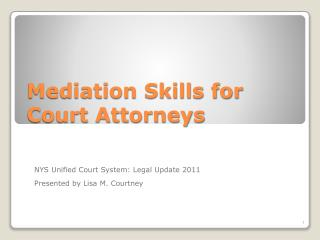 Mediation Skills for Court Attorneys