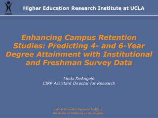 Enhancing Campus Retention Studies: Predicting 4- and 6-Year Degree Attainment with Institutional and Freshman Survey Da