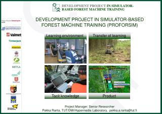 DEVELOPMENT PROJECT IN SIMULATOR-BASED FOREST MACHINE TRAINING