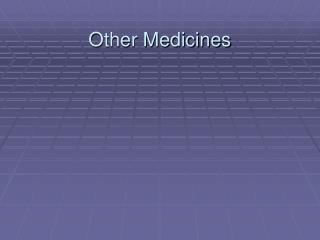 Other Medicines