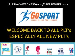 WELCOME BACK TO ALL PLT's ESPECIALLY ALL NEW PLT's