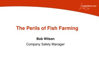 The Perils of Fish Farming