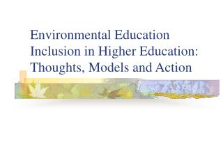 Environmental Education Inclusion in Higher Education: Thoughts, Models and Action