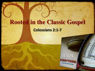 Rooted in the Classic Gospel