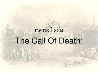 rwmklI sdu The Call Of Death: