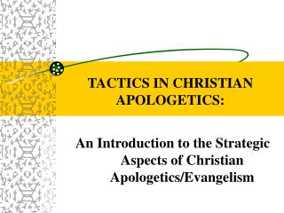 TACTICS IN CHRISTIAN APOLOGETICS: