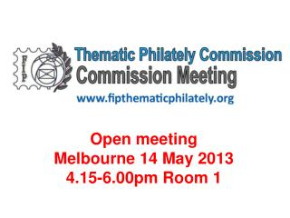 Open meeting Melbourne 14 May 2013 4.15-6.00pm Room 1