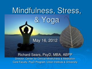 Mindfulness, Stress,   Yoga