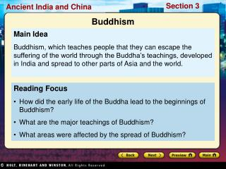 Reading Focus How did the early life of the Buddha lead to the beginnings of Buddhism? What are the major teachings of B