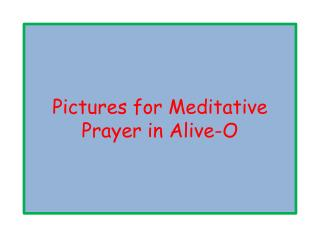 Pictures for Meditative Prayer in Alive-O