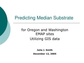 Predicting Median Substrate