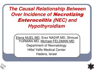 The Causal Relationship  Between Over Incidence of Necrotizing Enterocolitis ( NEC) and Hypothyroidism
