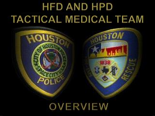 Hfd  and  hpd Tactical Medical Team Overview