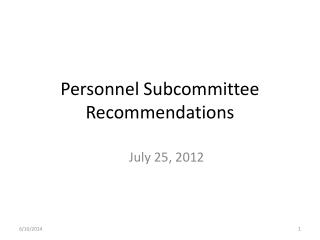 Personnel Subcommittee Recommendations