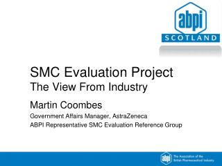 SMC Evaluation Project The View From Industry