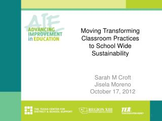 Moving Transforming Classroom Practices to School Wide Sustainability