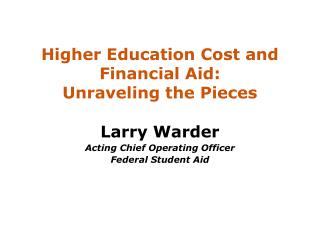 Higher Education Cost and  Financial Aid:  Unraveling the Pieces