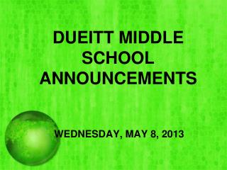 DUEITT MIDDLE SCHOOL ANNOUNCEMENTS