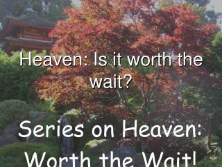 Heaven: Is it worth the wait?