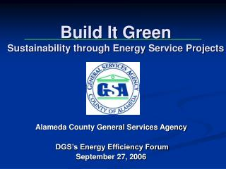 Build It Green Sustainability through Energy Service Projects