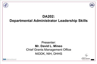 da202: departmental administrator leadership skills      presenter: mr. david l. mineo chief grants management office