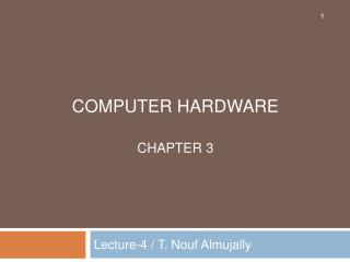 Lecture-4  / T.  Nouf Almujally