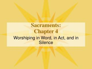 Sacraments:  Chapter 4