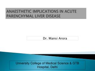 ANAESTHETIC IMPLICATIONS IN ACUTE PARENCHYMAL LIVER DISEASE