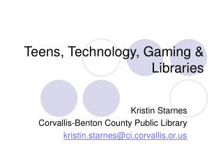Teens, Technology, Gaming & Libraries
