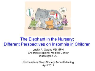 The Elephant in the Nursery;  Different Perspectives on Insomnia in Children